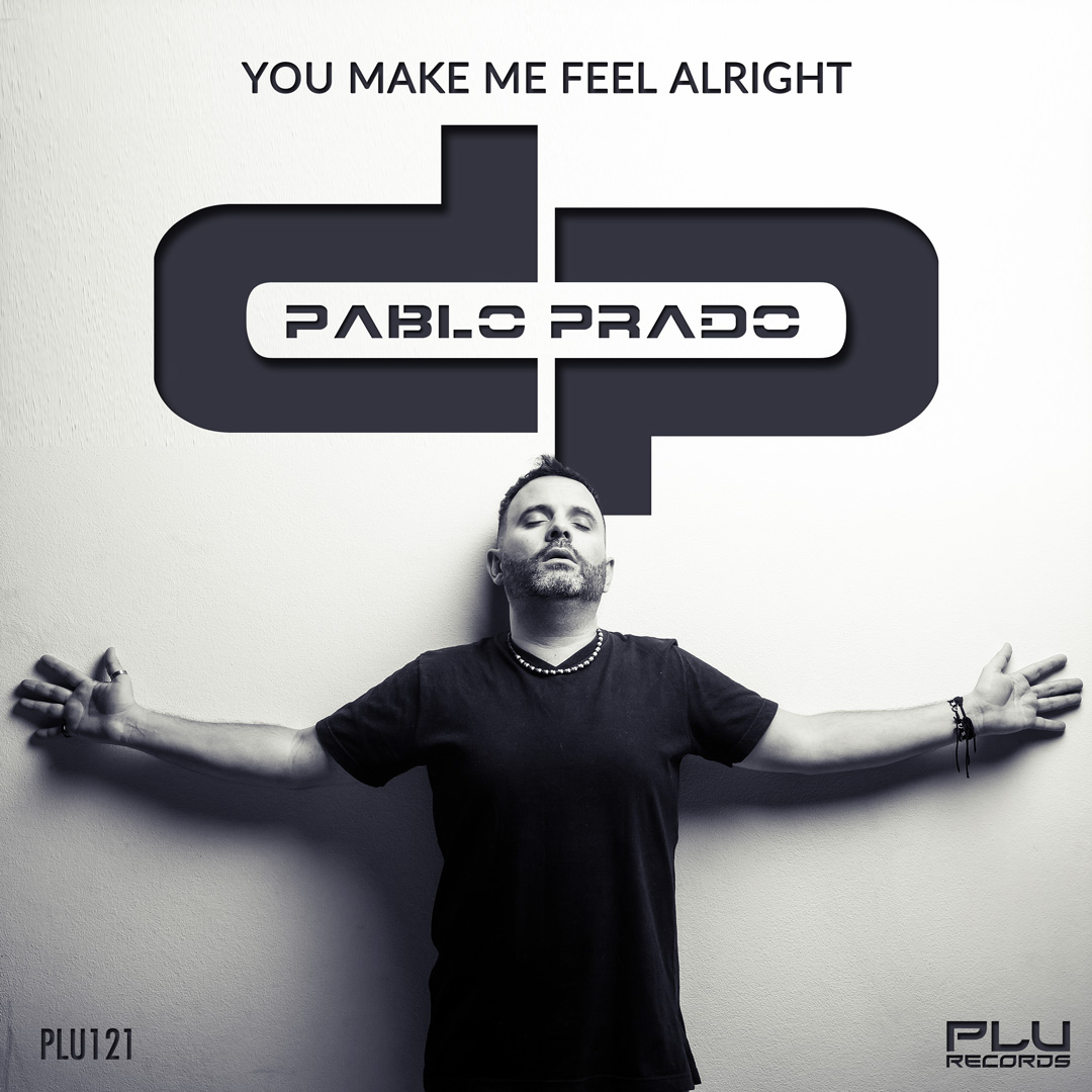 PLU121---Pablo-Prado---You-Make-Me-Feel-Alright
