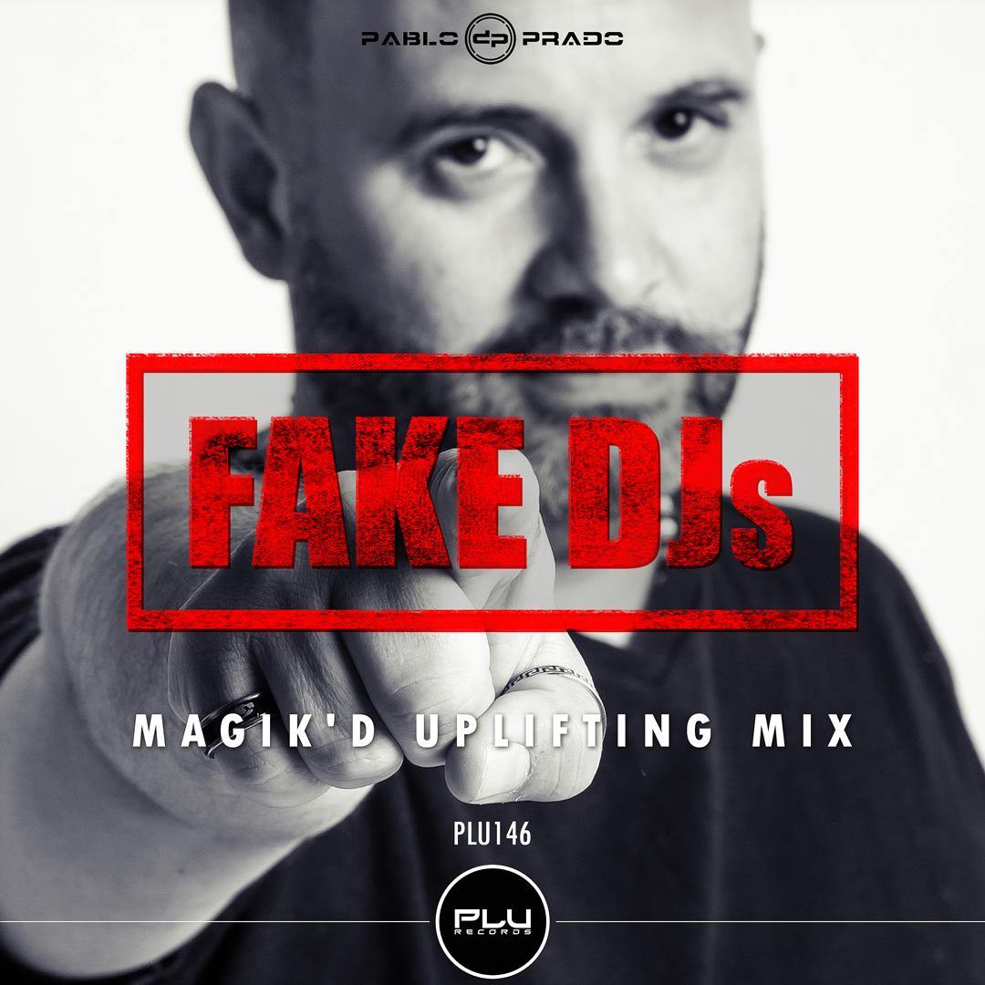 PLU146---Pablo-Prado---Fake-DJs-(Magik-D-Uplifting-Mix)